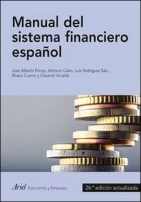Manual del sistema financiero español. 26.ª edición actualizadad