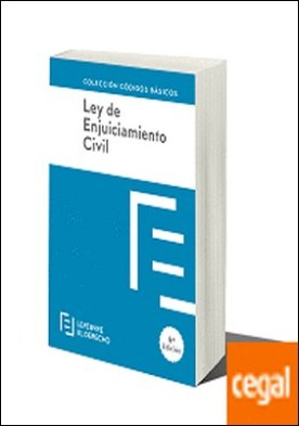 LEY DE ENJUICIAMIENTO CIVIL . Código Básico