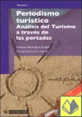 Periodismo turístico . Análisis del Turismo a través de las portadas por Rodríguez Ruibal, Antonio PDF