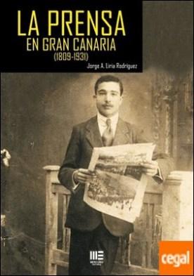 PRENSA EN GRAN CANARIA, LA ( 1809-1931 ) por LIRIA RODRIGUEZ, JORGE A.