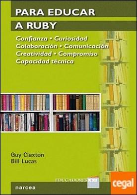 Para Educar a Ruby . Confianza. Curiosidad. Colaboración. Comunicación. Creatividad. Compromiso. Capacidad Técnica