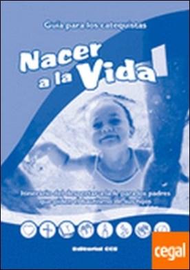 Nacer a la vida 1 . Guía para los catequistas por Mètras (francés), Yvon PDF