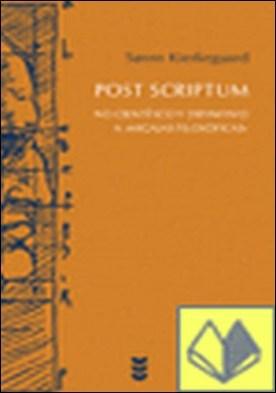 Post Scriptum. No científico y definitivo a Migajas filosóficas . No científico y definitivo a