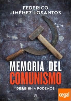 Memoria del comunismo . De Lenin a Podemos por Jiménez Losantos, Federico
