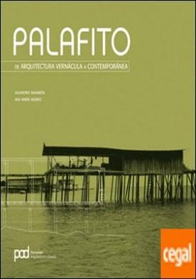 PALAFITOS . de arquitetura vernacula a contemporanea