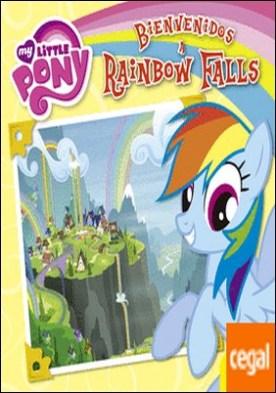 My Little Pony. Bienvenidos a Rainbow Falls . Cuento