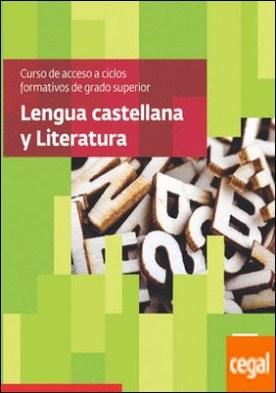 Lengua castellana y literatura. Curso de acceso a ciclos formativos de grado superior (CACFGS)