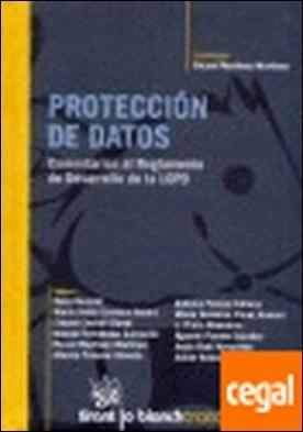 Protección de datos Comentarios al Reglamento de Desarrollo de la LOPD . Comentarios al Reglamento de Desarrollo de la Lopd
