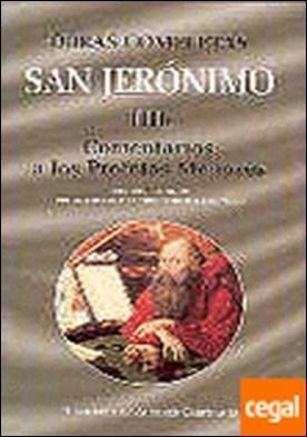 Obras completas de San Jerónimo. IIIb: Comentarios a los Profetas Menores . comentarios a los profetas menores.