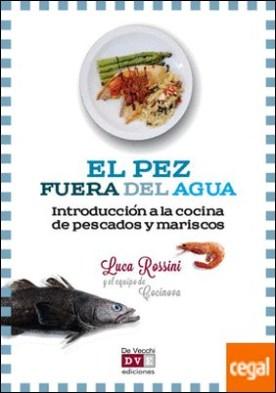 PESCADOS Y MARISCOS . Introducción a la cocina de pescados y mariscos