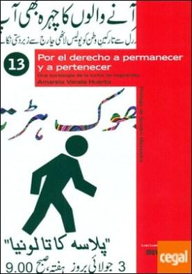 Por el derecho a permanecer y pertenecer . una sociología de la lucha de migrantes por Varela Huerta, Amarela PDF
