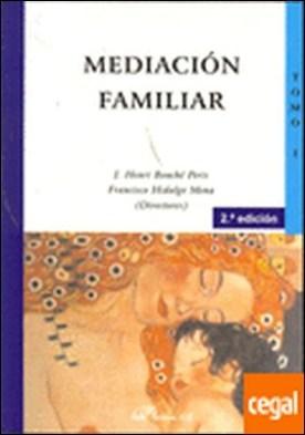 Mediación familiar. Tomo I . FIRME SIN DERECHO A DEVOLUCIÓN por Bouché Peris. J. Henri