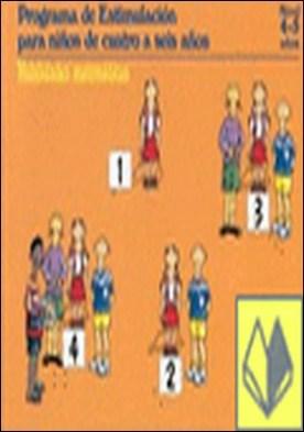 Programa de estimulacion para ni¤os de 4 a 5 a¤os (PEN). Habilidades matematicas . Programa de estimulacion para niños de cuatro a seis años