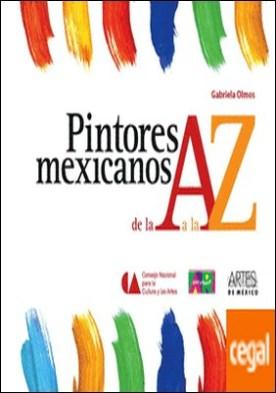 PINTORES MEXICANOS DE LA A A LA Z