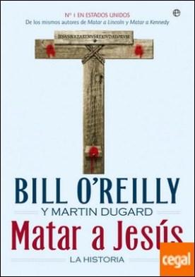 Matar a Jesús . La historia