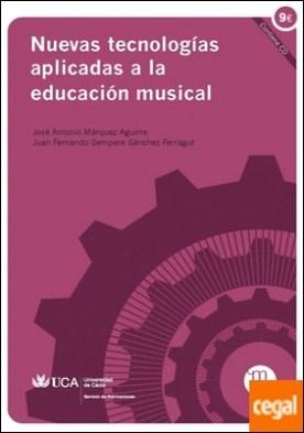 Nuevas tecnologías aplicadas a la educación musical por Márquez Aguirre, José Antonio PDF