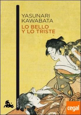 Lo bello y lo triste por Kawabata, Yasunari PDF