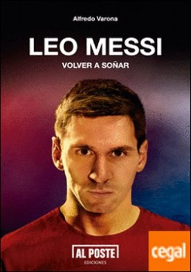 Leo Messi . Volver a soñar
