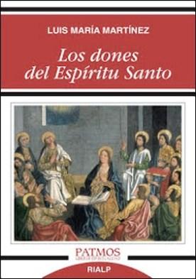 Los dones del Espíritu Santo por Luis María Martínez y Rodríguez