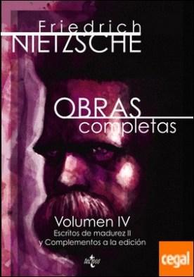 Obras completas . Volumen IV. Escritos de madurez II y complementos a la edición