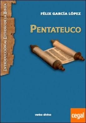 Pentateuco . Introducción a la lectura de los cinco primeros libros de la Biblia por García López, Félix