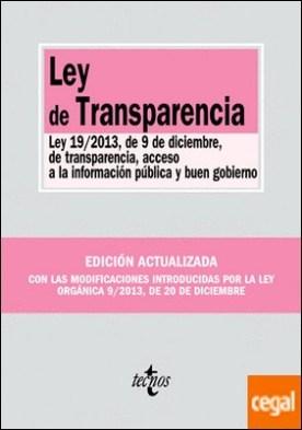 Ley de Transparencia . Ley 19/2013, de 9 de diciembre, de transparencia, acceso a la información pública y buen gobierno