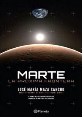 Marte: La próxima frontera por José María Maza PDF