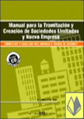Manual para la tramitación y creación de sociedades limitadas y nueva empresa . Constituir y legalizar una empresa a través de Internet