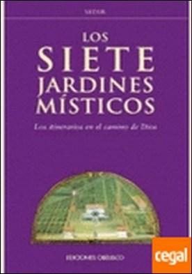 Los siete jardines místicos . ITINERARIOS EN EL CAMINO DE DIOS, LOS