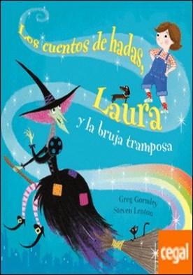 Los cuentos de hadas, Laura y la bruja tramposa por GORMLEY, GREG PDF