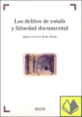 Los delitos de estafa y falsedad documental por Arroyo de las Heras, A.