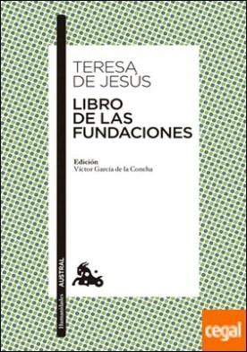 Libro de las Fundaciones . Edición a cargo de Víctor García de la Concha