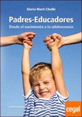 Padres-educadores . Desde el nacimiento a la adolescencia