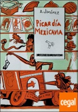 Picardía mexicana / A. Jiménez ; [ilustraciones de Alberto Beltrán, Andrea Gómez, Leopoldo Méndez y El Pueblo].
