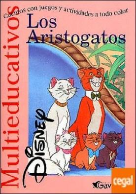 Los Aristogatos . Cuentos con juegos y actividades a todo color