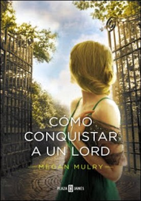 Cómo conquistar a un lord (Amantes reales 2) por Megan Mulry PDF