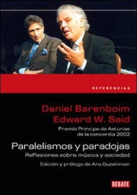 Paralelismos y paradojas. Reflexiones sobre música y sociedad por Edward W. Said, Daniel Barenboim