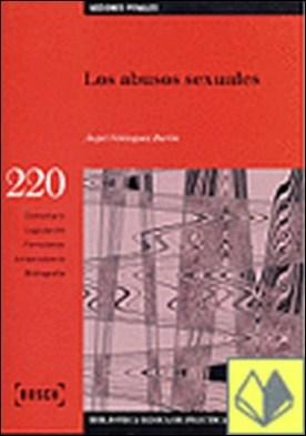 Los abusos sexuales . Biblioteca Básica de Práctica Procesal nº 220 por Velázquez Barón, Á. PDF