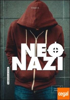 NEONAZI: Una historia real