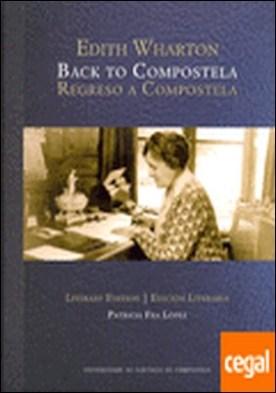 OP/313-Regreso a Compostela . la mujer, la escritora, el Camino : Edith Wharton y el Camino de Santiago