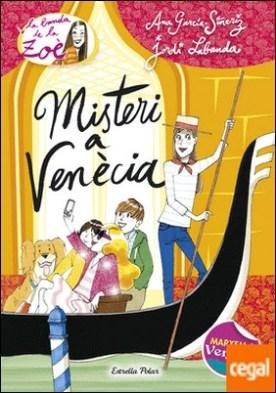 Misteri a Venècia . La Banda de la Zoè nº9 por García-Siñeriz, Ana