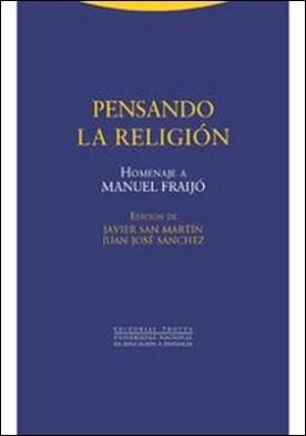 Pensando la religión. Homenaje a Manuel Fraijó por Javier, Sánchez San Martín
