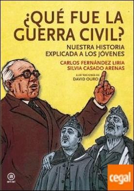 ¿Qué fue la Guerra Civil? . Nuestra historia explicada a los jóvenes