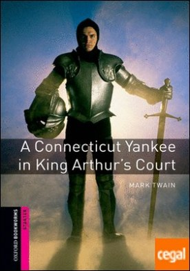 Oxford Bookworms Starter. A Connecticut Yankee in King Arthur's Court