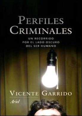 Perfiles criminales. Un recorrido por el lado oscuro del ser humano
