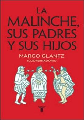 La Malinche, sus padres y sus hijos por Margo Glantz