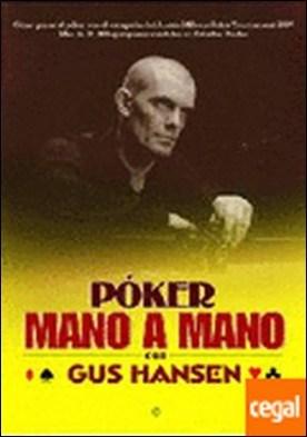Poker mano a mano . cómo ganar al poker con el campeón del Aussie Millions Poker Tournament 2007