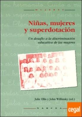 Niñas,mujeres y superdotación . Un desafío a la discriminación educativa de las mujeres