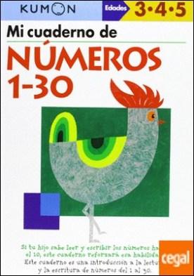 Mi cuaderno de números 1 a 30 (Edades 3-4-5)