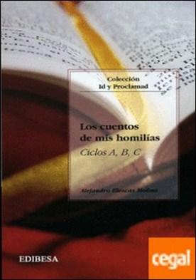 Los cuentos de mis homilías . Ciclos A, B, C